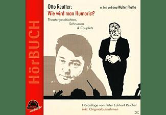 Otto Reutter - Wie Wird Man Humorist?  - (CD)