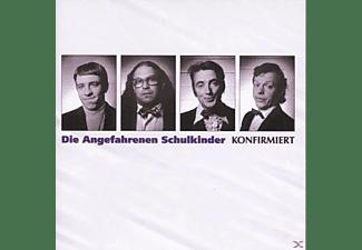 Die Angefahrenen Schulkinder - Konfirmiert  - (CD)