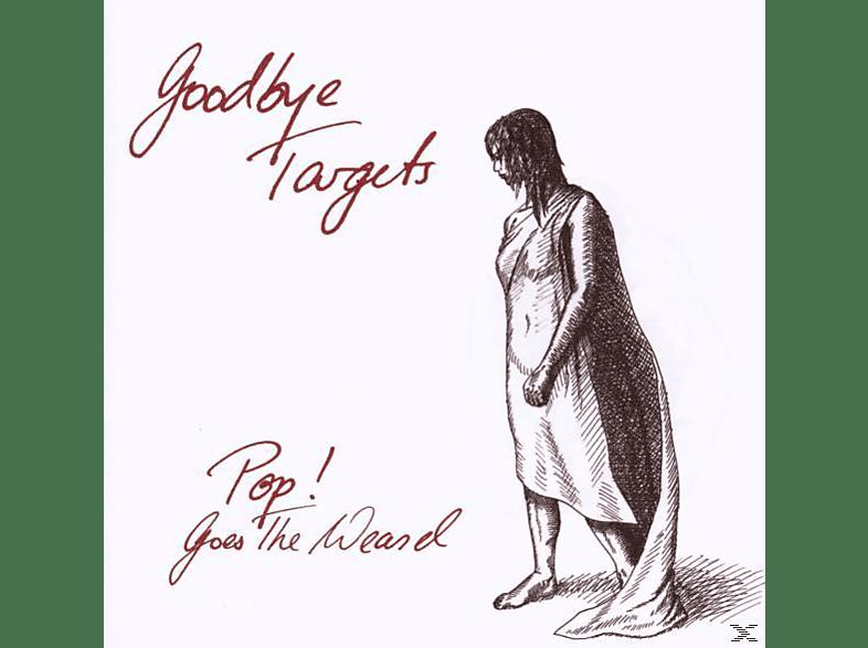 Pop! Goes The Weasel - Goodbye Targets [CD]
