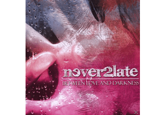 Never 2 Late - Between love and darkness EP - (CD)