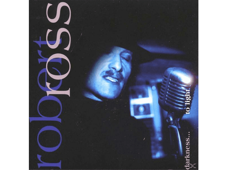 Robert Ross - Darkness...To Light [CD]