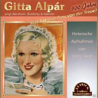 Gitta Alpar - Was Hat Eine Frau Von Der Treue? [CD]