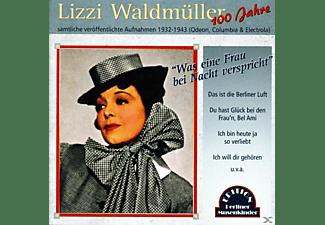 Lizzi Waldmüller - Was Eine Frau Bei Nacht Verspricht  - (CD)