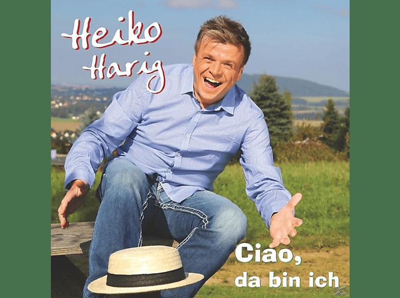 Heiko Harig - Ciao, Da Bin Ich [CD]