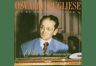 Osvaldo Pugliese - EL DIA DE TU AUSENCIA  - (CD)