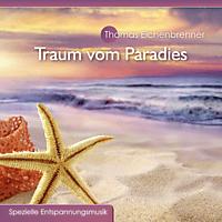 Thomas Eichenbrenner - Traum Vom Paradies [CD]