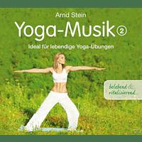 Dr. Arnd Stein - Yoga-Musik 2 (Belebend Und Vitalisierend) [CD]