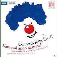 Concerto Köln - Karneval Anno Dazumal - Eine Barocke Europareise Für Klein Und Groß - [CD]