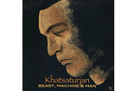 Khatsaturjan - Beast, Machine & Man [CD]
