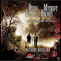 Oscar Wilde & Mycroft Holmes - Sonderermittler der Krone 02: Finsteres Hochland - (CD)