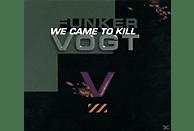 Funker Vogt - WE CAME TO KILL [CD]