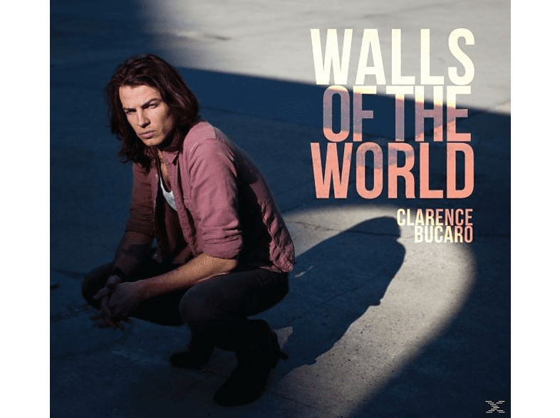 Clarence Bucaro - Walls Of The World [CD]