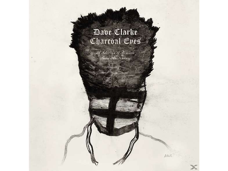 Dave Clarke - Charcoal Eyes: Selection Of Remixes From Amsterdam [CD]