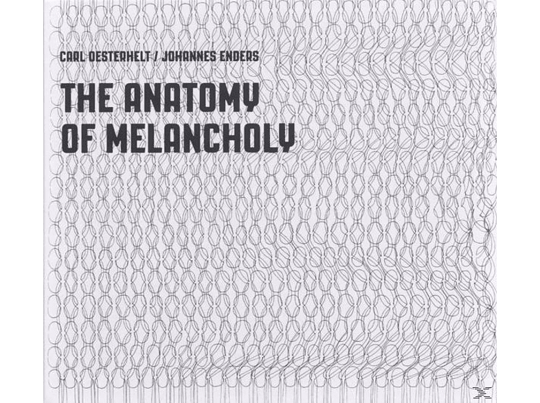 Carl Oesterhelt, Johannes Enders - The Anatomy Of Melancholy [CD]
