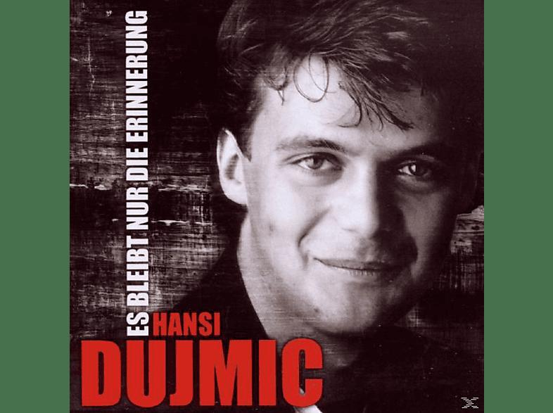 Hansi Dujmic - Es Bleibt Nur Die Erinneru [CD]