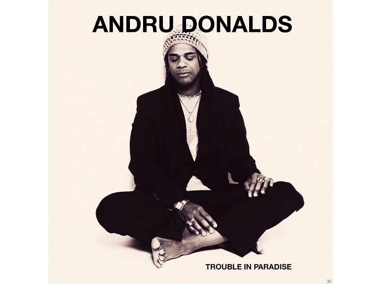 Andru Donalds - Trouble In Paradise [CD]
