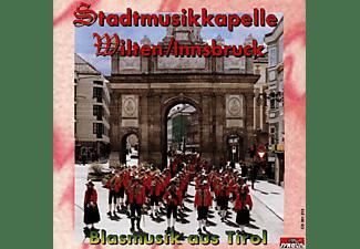 Stadtmusikkapelle Wilten-innsbruck - Blasmusik aus Tirol  - (CD)