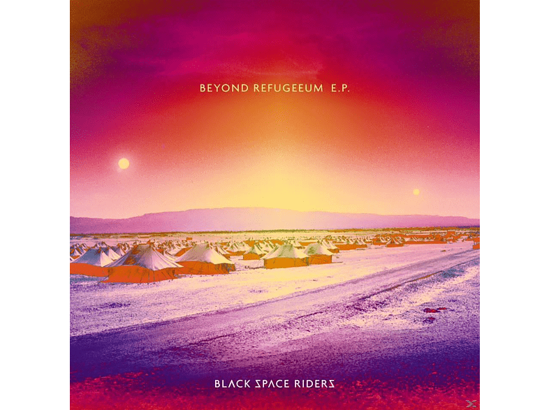 Black Space Riders - Beyond Refugeeum E.P.+Cd [Vinyl]
