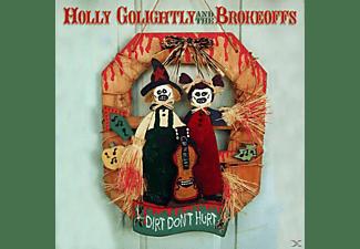 Holly & The Brokeoffs Golightly - Dirt Don't Hurt  - (Vinyl)