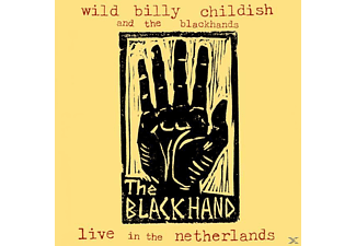 Billy Wild & The Blackhands Childish - Live In The Netherlands - (CD)