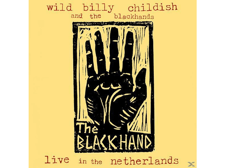 Billy Wild & The Blackhands Childish - Live In The Netherlands [CD]
