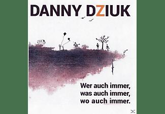 Danny Dziuk - Wer Auch Immer, Was Auch Immer  - (CD)