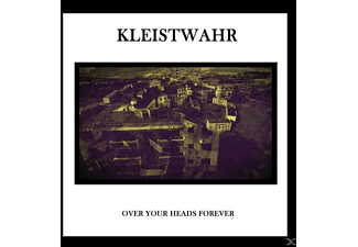 Kleistwahr - Over Your Heads Forever  - (CD)