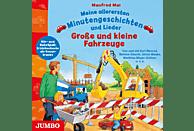 Meine allerersten Minutengeschichten und Lieder - Große und kleine Fahrzeuge - (CD)