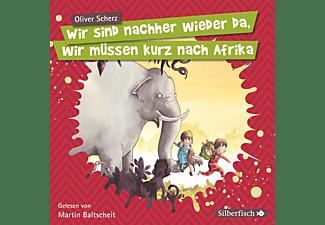 Wir sind nachher wieder da, wir müssen kurz nach Afrika  - (CD)