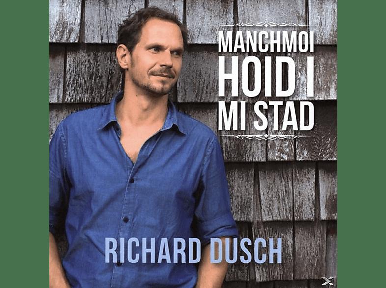 Richard Dusch - Manchmoi hoid i mi Stad [CD]