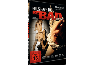 Girls Have To Be Bad Sometimes DVD