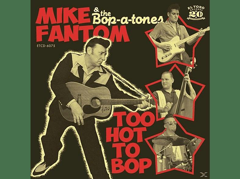 Mike Fantom & The Bop-a-tones - Too Hot To Bop [CD]