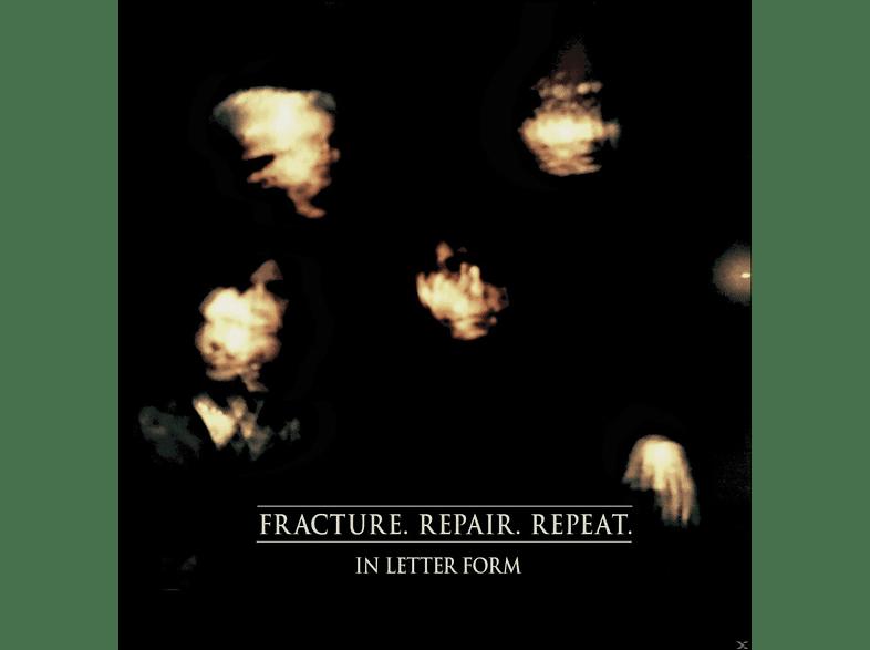 In Letter Form - Fracture.Repair.Repeat. [CD]