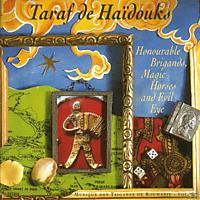 Taraf De Haïdouks - Honourable Brigands, Magic Horses And Evil Eye - [CD]