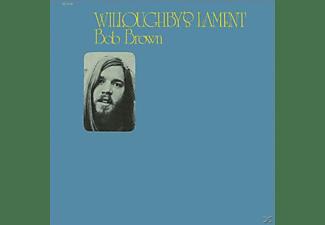Bob Brown - Willoughby's Lament  - (Vinyl)