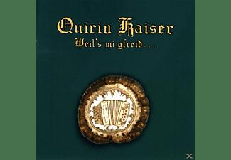 Quirin Kaiser - Weil's mi gfreid  - (CD)