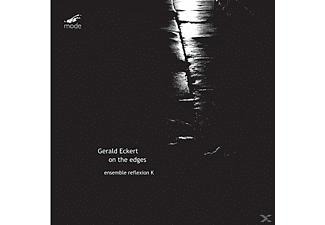 Gerald Eckert, Ensemble Reflexion K - On The Edges  - (CD)