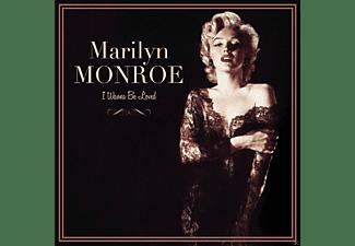 Marilyn Monroe - I WANNA BE LOVED  - (Vinyl)