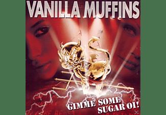 Vanilla Muffins - Gimme Some Sugar Oi!  - (CD)