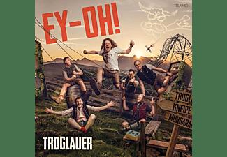 Troglauer Buam - Ey-Oh!  - (CD)