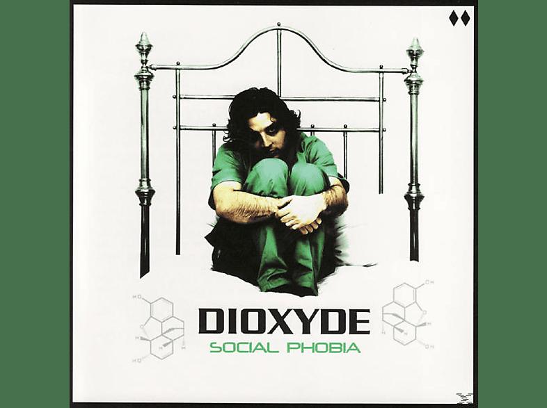 Dioxyde - Social phobia [CD]