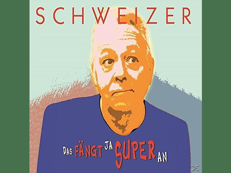 Schweizer - Das Fängt Ja Super An (Single) [Maxi Single CD]