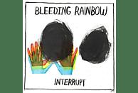 Bleeding Rainbow - INTERRUPT [Vinyl]