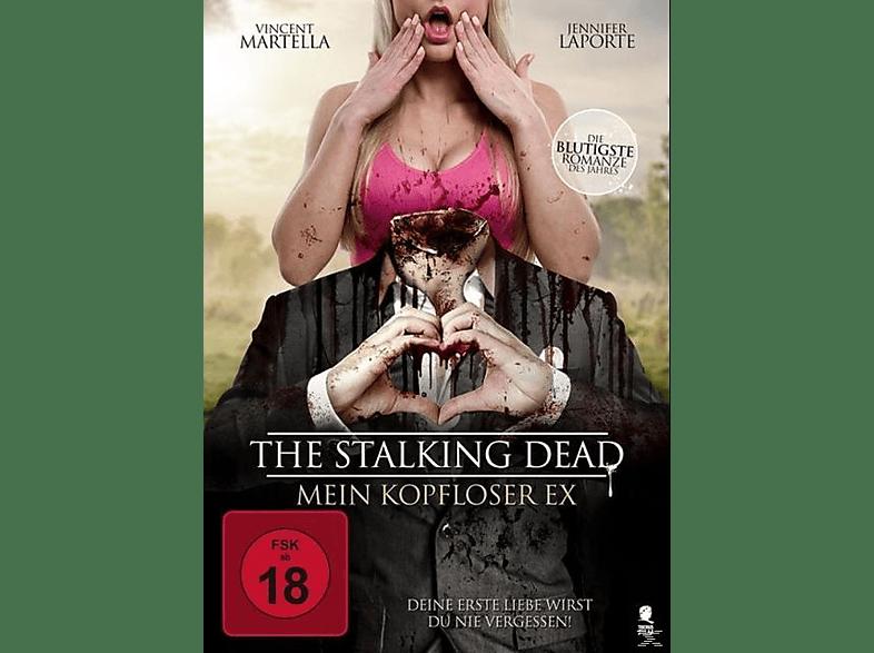 The Stalking Dead - Mein kopfloser Ex [DVD]