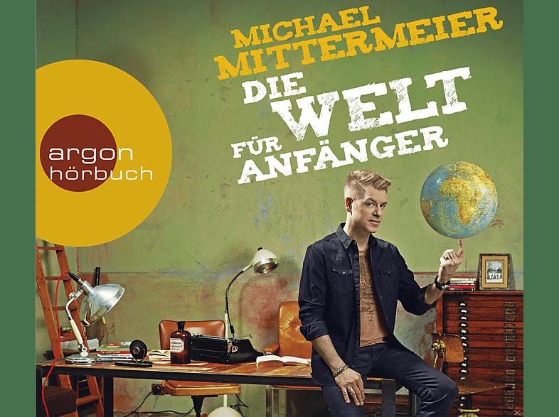 Michael Mittermeier - Die Welt für Anfänger - (CD)