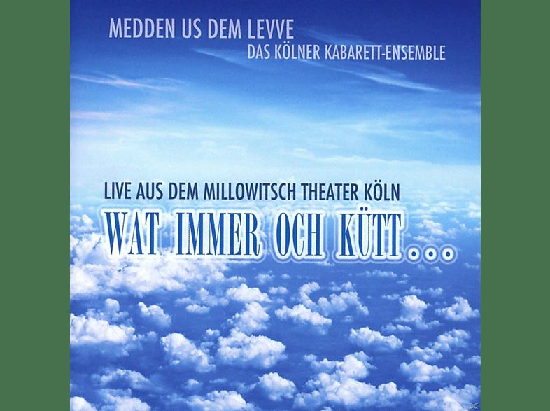 Medden Us Dem Levve-das Kölner Kabarett-ensemble - Wat Immer Och Kütt... [CD]