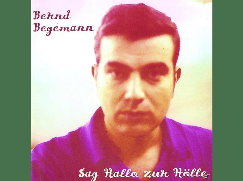 Bernd Begemann - Sag Hallo Zur Hölle [CD]
