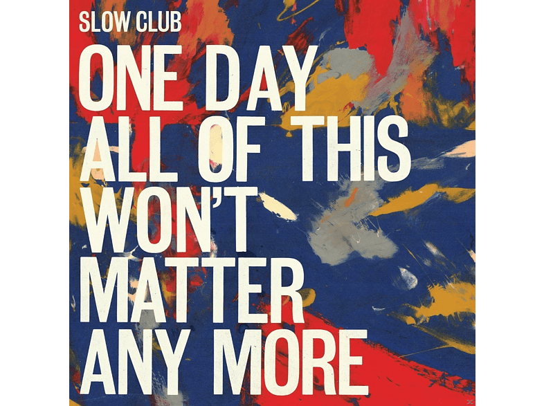 Slow Club - One Day All Of This Won't Matt [CD]