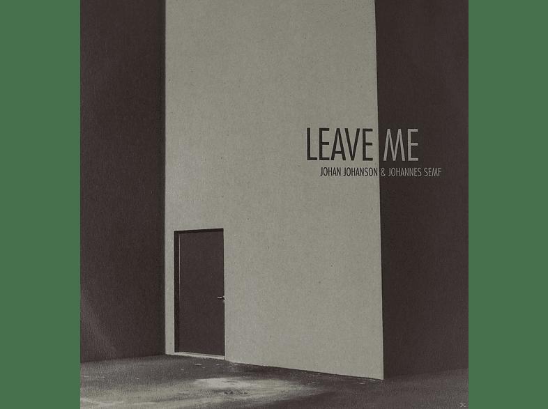 Johan Johanson, Johannes Semf - Leave Me [CD]
