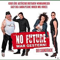 VARIOUS - No Future war gestern! ? Der Soundtrack [CD]